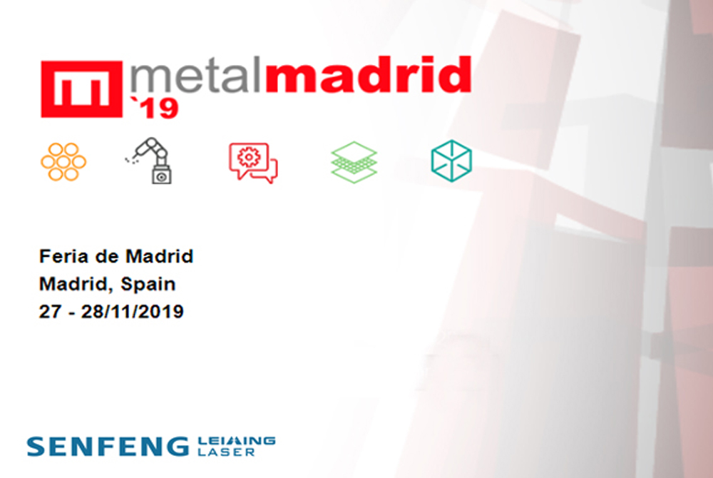 MetalMadrid 2019 -SENFENG LEIMING LASER